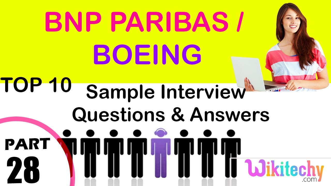 bnp paribas boeing top most interview questions and answers for freshersexperienced - Financial Advisor Interview Questions And Answers