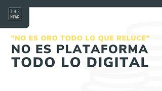 #8 TheNTWKPills   No es plataforma todo lo digital