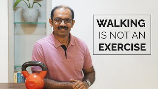 Walking is not an exercise