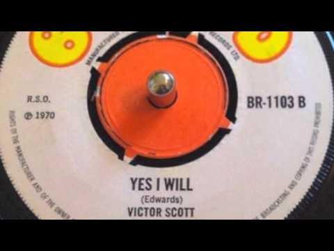 Victor Scott - Yes I Will