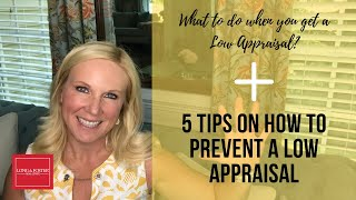 Top Tips to Avoid a Low Real Estate Appraisal!