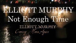 Elliott Murphy - Not Enough Time