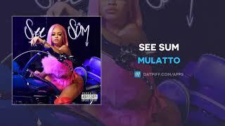 Mulatto - See Sum (AUDIO)