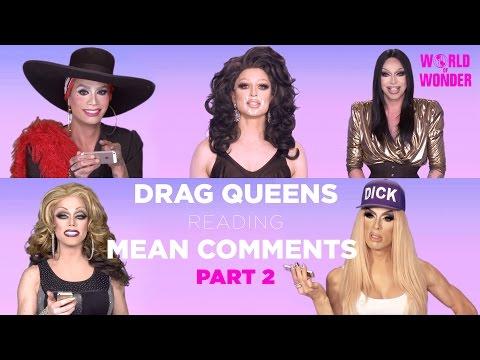 Part 2 | Drag Queens Reading Mean Comments w/ Alaska, Raja, Raven, Milk, Morgan, and More!