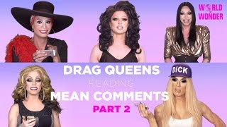Enjoy the video? Subscribe here! http://bit.ly/1fkX0CV The Queens have returned for more! Watch them react to even more nasty comments. With Alaska ...