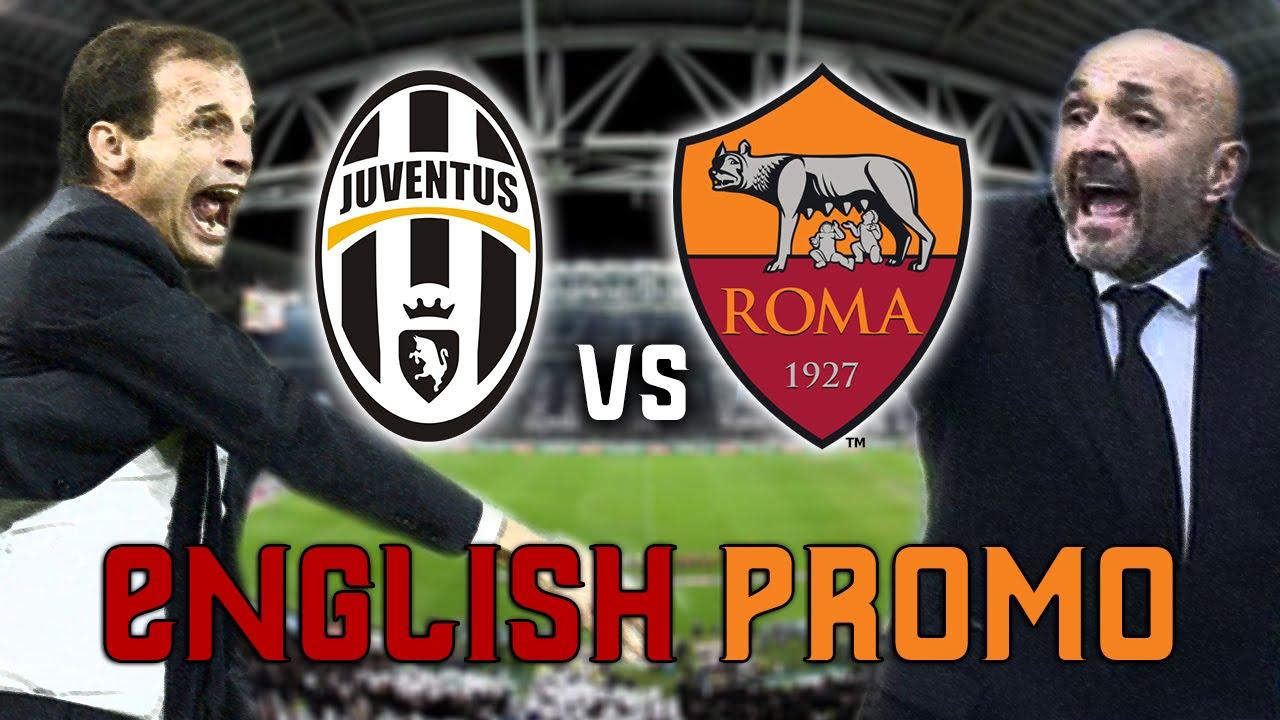 Juventus Vs Roma English Promo Youtube