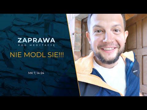 Download ZAPRAWA [Mk 7, 14-23] Nie módl się!!!