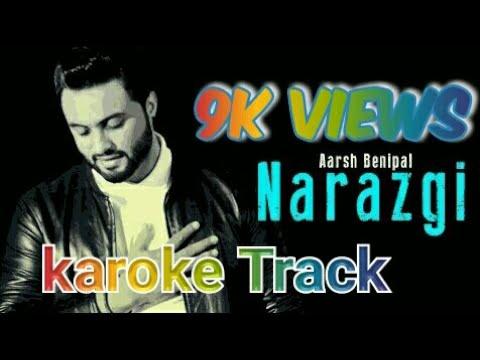 Narazgi Karoke Track   Aarsh Benipal  