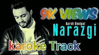 Narazgi Karoke Track | Aarsh Benipal |