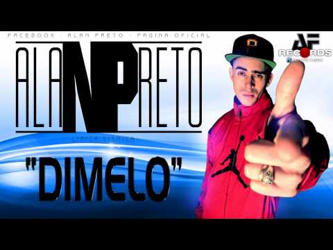 ALAN PRETO - Dimelo ( Prod.  By AF Records ) White Music la nueva compañia