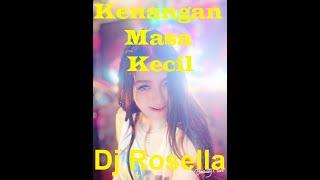 🔴LIVE Dj rosella kenangan masa kecil Versi Full