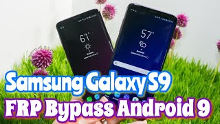 Samsung S9 FRP Bypass Android 9.0 | All Latest Version 2019 (SM-G960F, G960N, G960U, G960W)