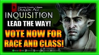 Dragon Age Inquisition - VOTE NOW FOR RACE, SEX, AND CLASS! Viewer Driven Story Series