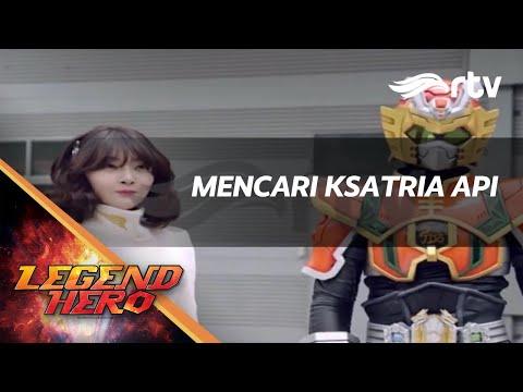Legend Hero RTV : Mencari Ksatria Api
