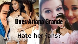 Does Ariana Grande hate her fans?...