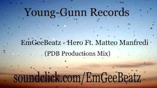 Hero - EmGeeBeatz Ft. Matteo Manfredi (PDB Productions Mix)
