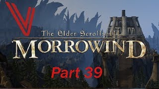 Let's Play Morrowind part 39: Cities of the Mainland