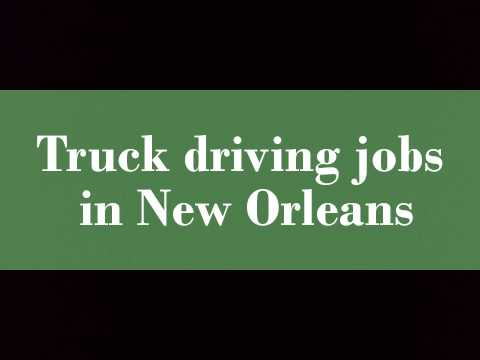 Truck driving jobs in New Orleans