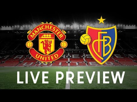 Manchester United vs FC Basel | LIVE PREVIEW
