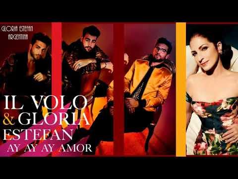 Il Volo & Gloria Estefan - Ay Ay Ay Amor (Audio)