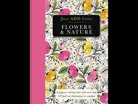 Flip Through Just Add Color Flowers & Nature Coloring Book