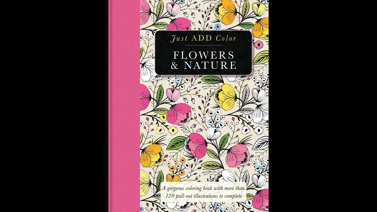 Flip Through Just Add Color Flowers & Nature Coloring Book - YouTube
