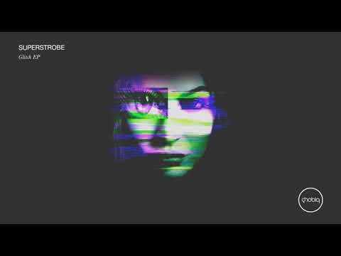 Superstrobe - Glitch (Original Mix)