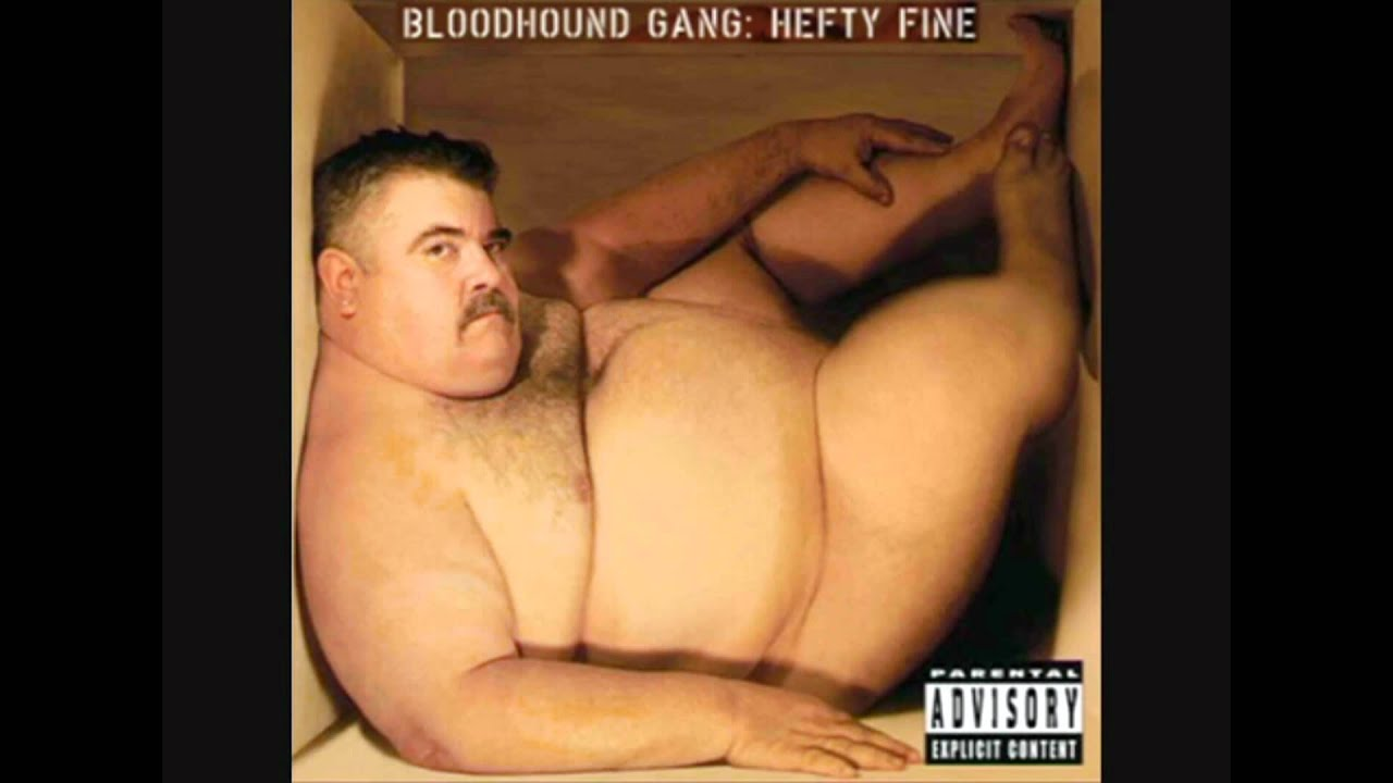 Bloodhound gang pussy