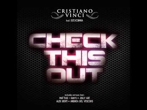 CRISTIANO VINCI Feat DOT COMMA - Check This Out (Alex Berti Remix)