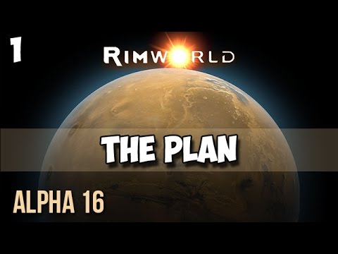 1. Rimworld Alpha 16 Let's Play Guide:  Helms Derp - THE PLAN