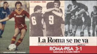 Roma-pisa 3-1  31/10/1982  Radiocronaca Di Claudio Ferretti  Tutto Il Calcio Minuto Per Minuto