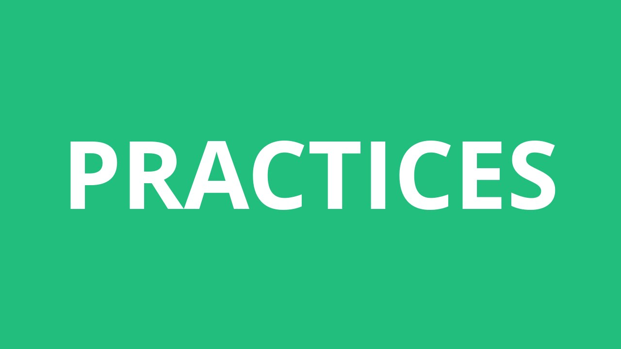How To Pronounce Practices - Pronunciation Academy