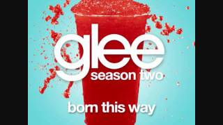 Glee - Born This Way(Lyrics in Description)