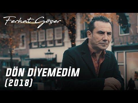 Ferhat Göçer - Dön Diyemedim   2018 (Yeni Klip)