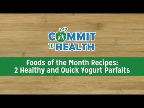 Commit to Health: Foods of the Month Recipes: 2 Healthy and Quick Yogurt Parfaits