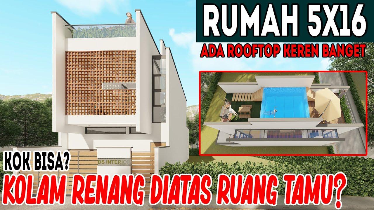 Desain rumah 5x16 dengan 3 kamar dan kolam renang di atas ruang tamu? cocok untuk yang baru nikah!