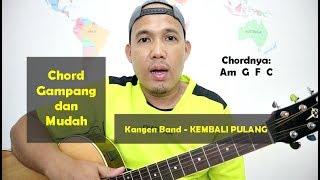 Download Video Chord Gampang dan Mudah - Kangen Band KEMBALI PULANG - dari Am TUTORIAL GITAR MP3 3GP MP4