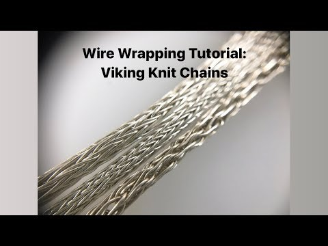 Wire Wrapping Tutorial: Viking Knit Chains