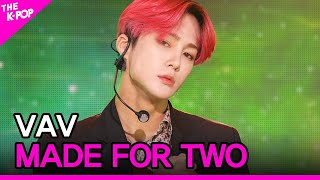 VAV, MADE FOR TWO (브이에이브이, MADE FOR TWO) [THE SHOW 200922]
