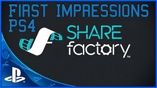 Ps4 share factory - first impressions
