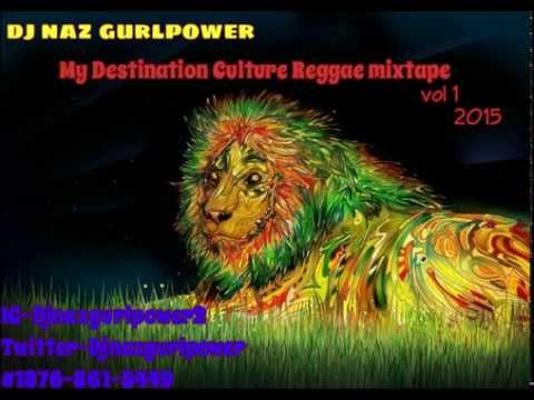 My Destination Reggae Culture mix 2015 (Dj Naz)