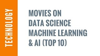 Top 10 movies on Data Science & Machine Learning (2018)