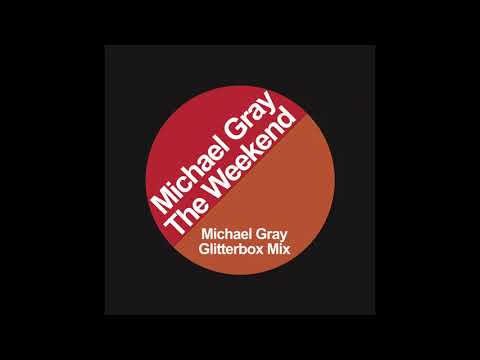 Michael Gray  - The Weekend (Michael Gray Glitterbox Mix)
