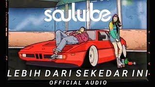 [4.07 MB] Soulvibe - Lebih Dari Sekedar Ini (Official Audio)