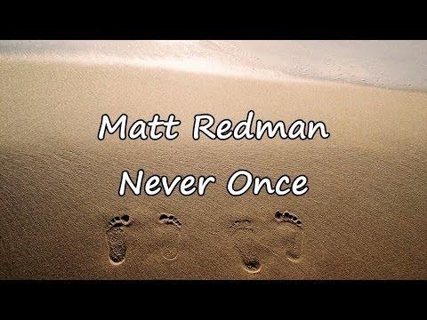 Matt Redman - Never Once [with lyrics]