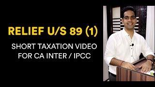 Relief U/s 89(1) | Short Taxation Videos | | CA Inter | | CA IPCC |