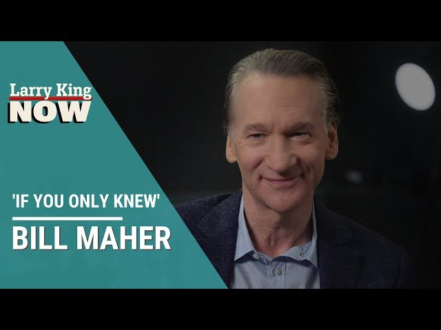 If You Only Knew: Bill Maher