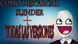 Descargar todas las versiones de Slender (opcional)(with Download Link)