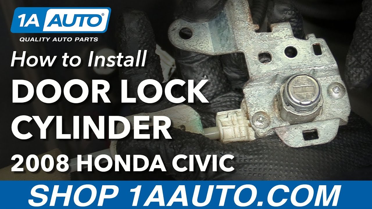 How To Replace Front Door Lock Cylinder 05 11 Honda Civic Youtube