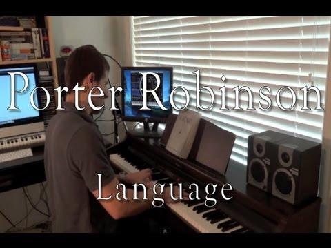 Porter Robinson - Language (Piano Cover)